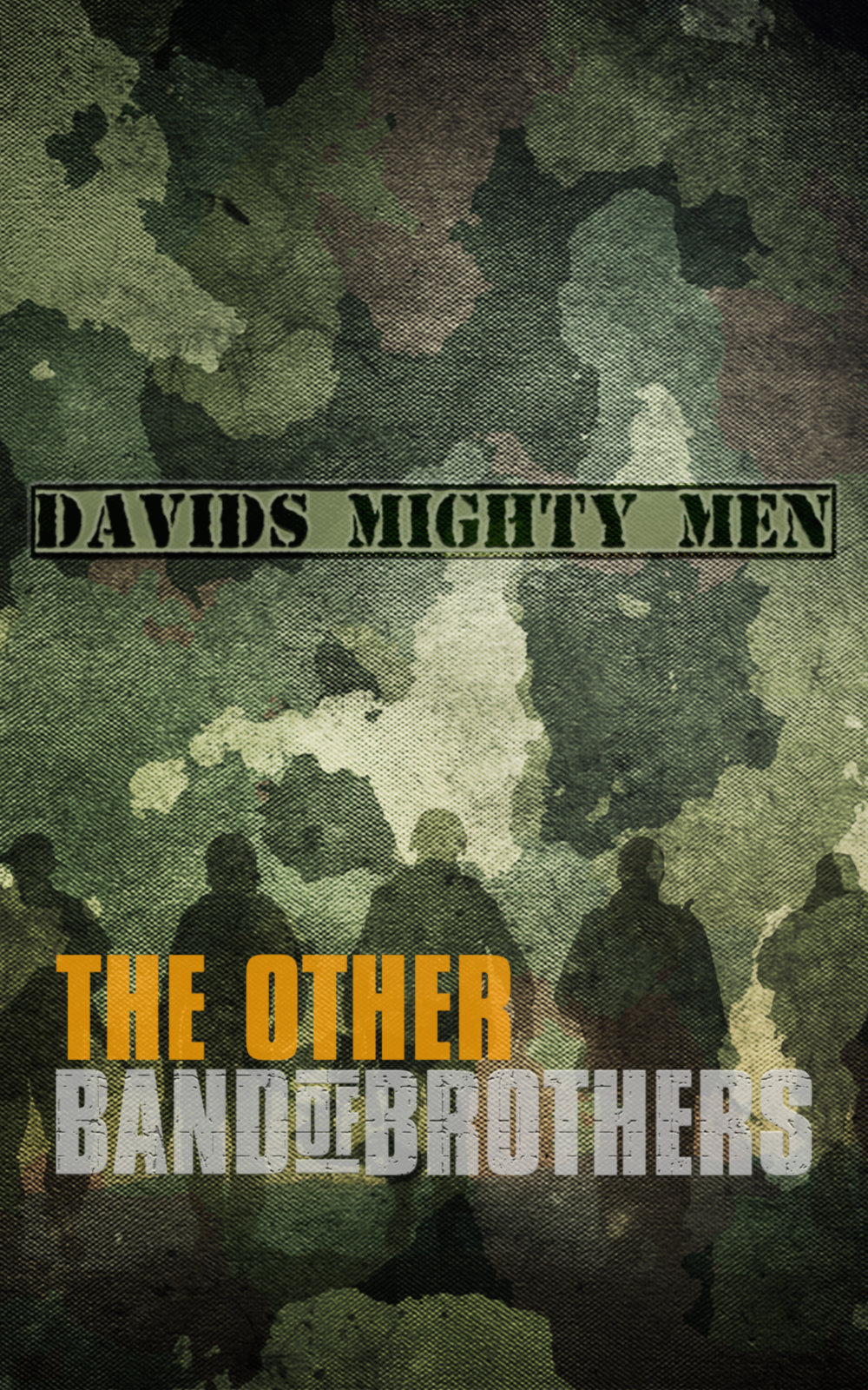 Davids Mighty Men The Other Band Of Brothers