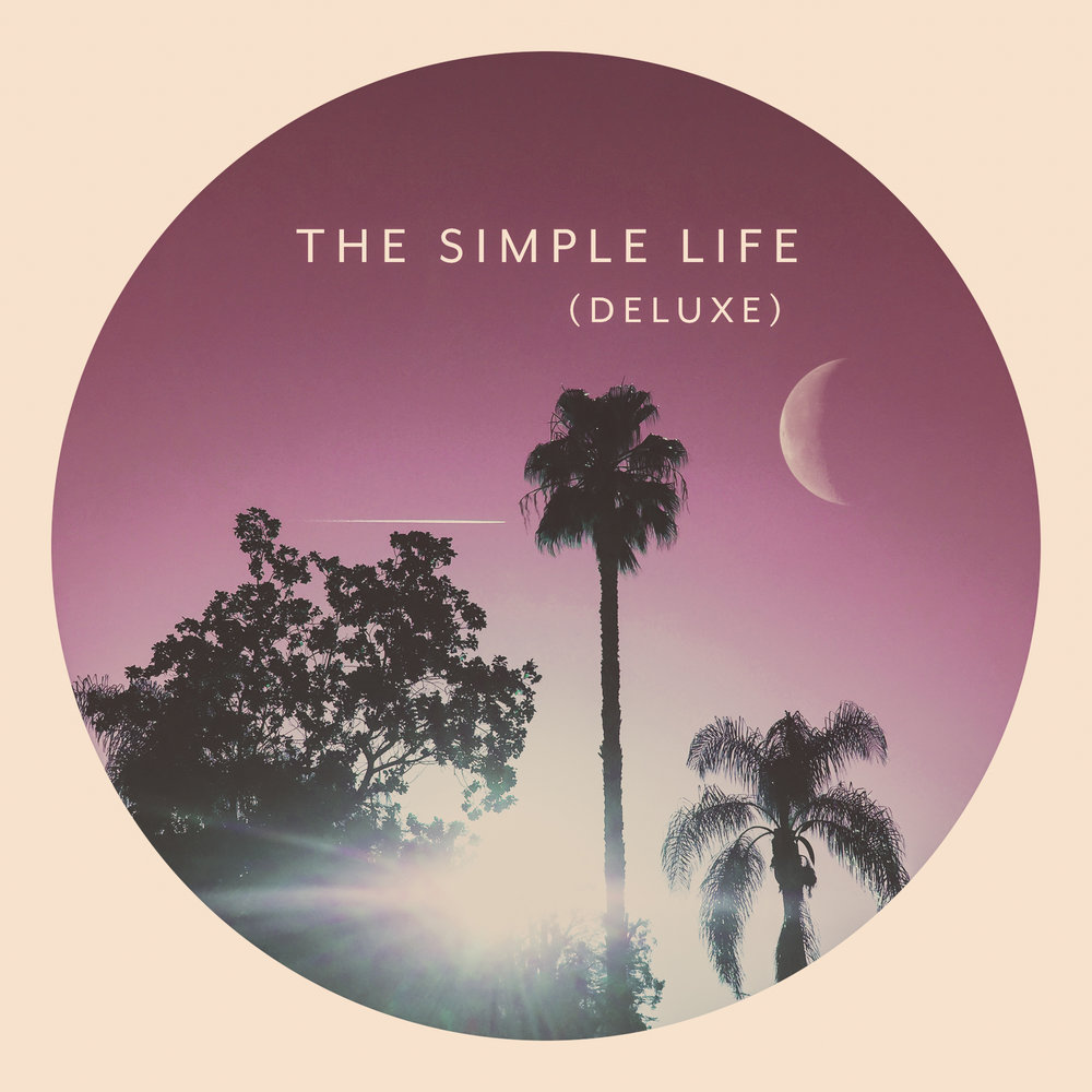 The Simple Life (DELUXE) - Available Now!