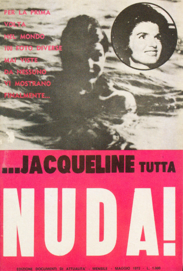 Edition of  Documenti di Attualita,  Exclusive pictures of Jacqueline Kennedy Nude, May 1972