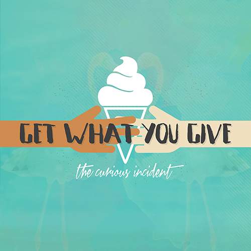 ART - GET WHAT YOU GIVE 500x500.jpg