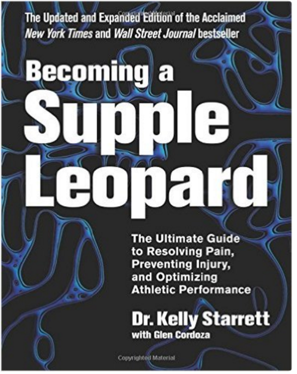 Becoming a Supple Leopard by Dr. Kelly Starrett