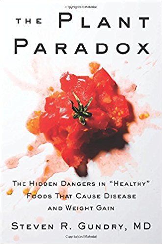 The Plant Paradox by Steven R., M.D. Gundry