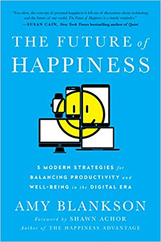 The Future of Happiness by Amy Blankson