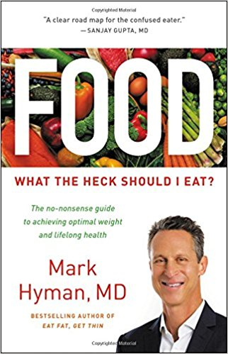 What the Heck Should I Eat by Mark Hyman