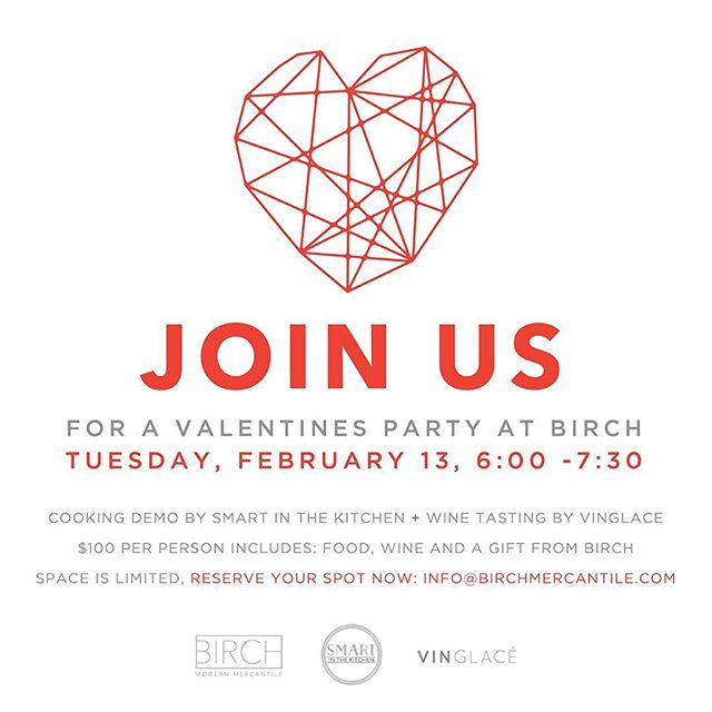 It's a ❤️ party! Come hang with us and @smartinthekitchen + @thevinglace — email info@birchmercantile.com to reserve your spot. Spaces limited!