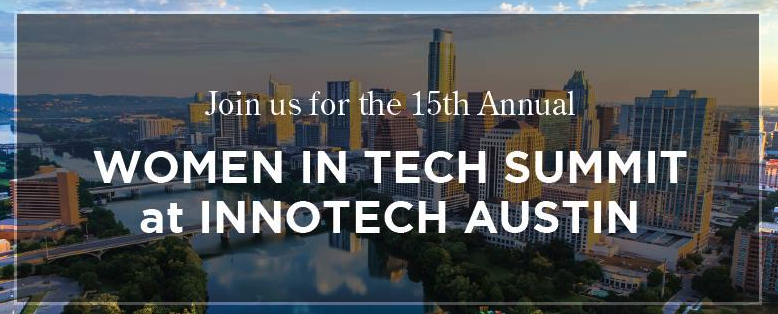 Women in Tech Summit at InnoTech Austin  - Learn More ->