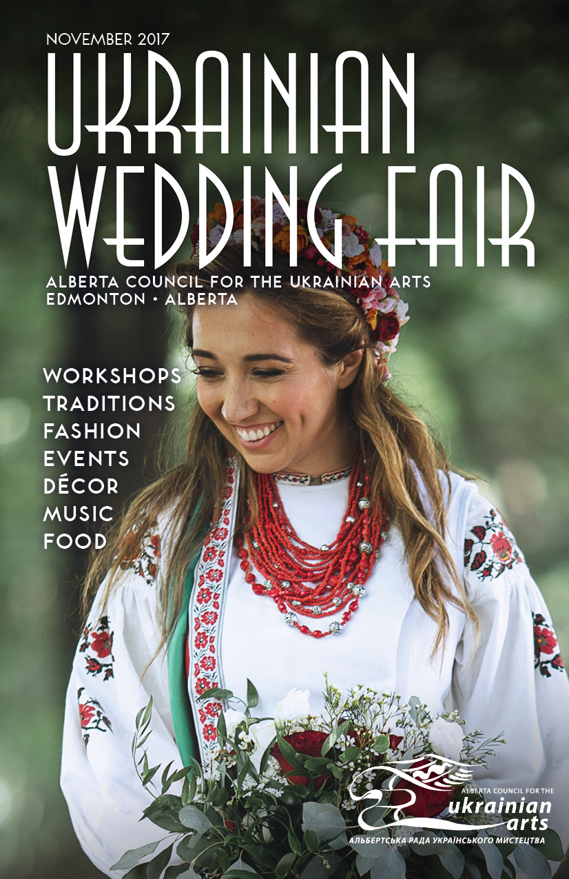 ACUA Ukrainian Wedding Fair Guide 2017   -  click to view/download  Published by  ACUA - Alberta Council for the Ukrainian Arts , Edmonton, Alberta