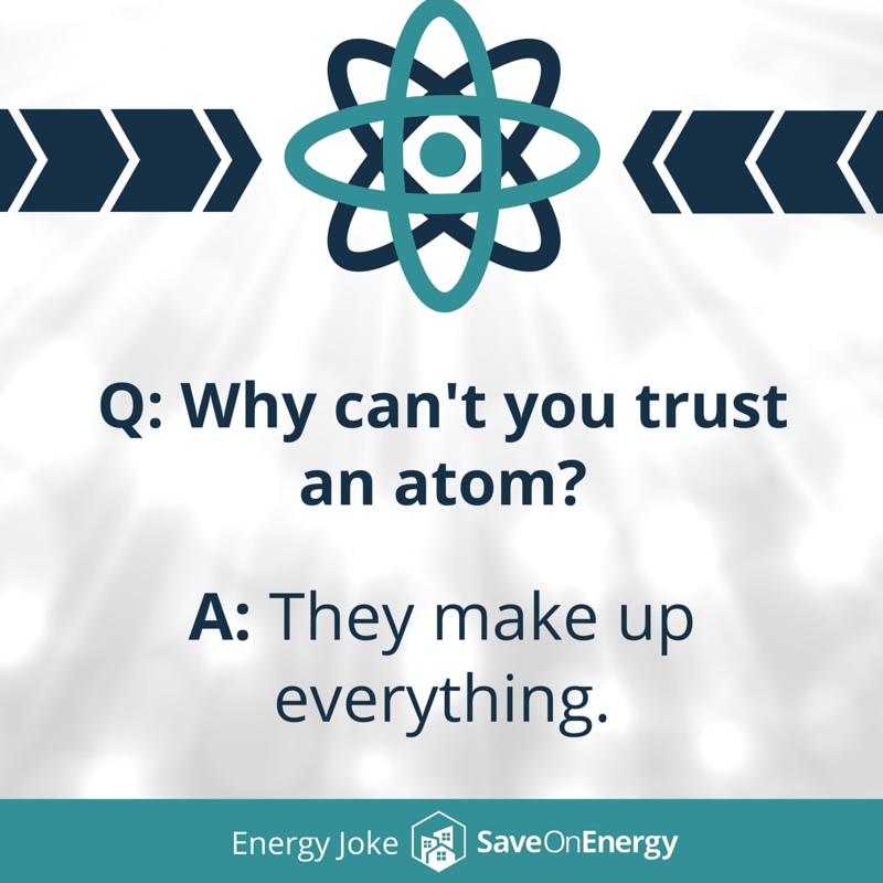 Energy Joke - Atoms Make Up Everything.png