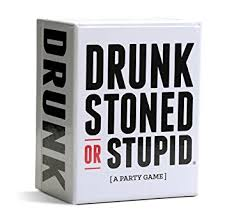 DrunkStonedStupid.jpeg