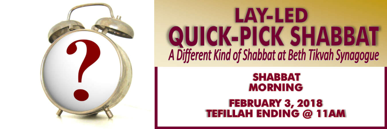 Quick-Pick Shabbat — Beth Tikvah Synagogue