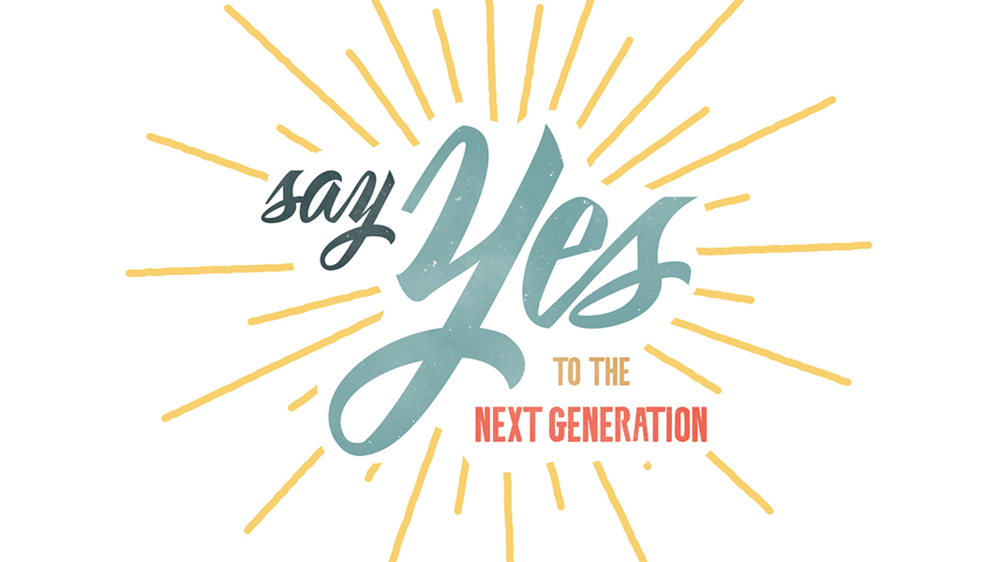 say-yes-to-the-next-generation.png