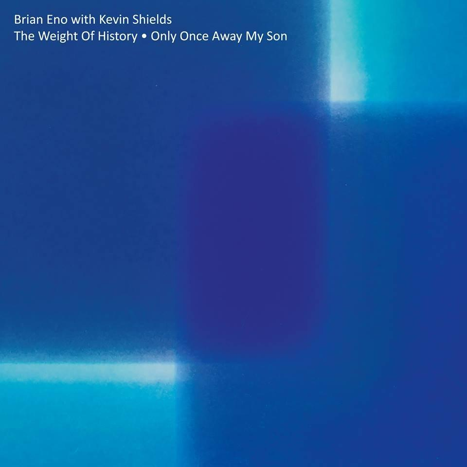 """Only Once Away My Son/The Weight Of History , Brian Eno with Kevin Shields / 12"""" vinyl, complete with full colour printed sleeve / 5000 copies"""