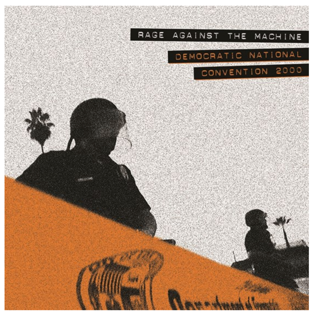 Democratic National Convention 2000 , Rage Against The Machine / 5000 copies