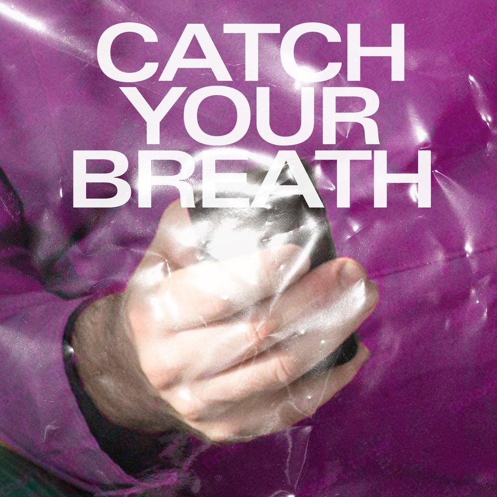 catch your breath (yg).jpg
