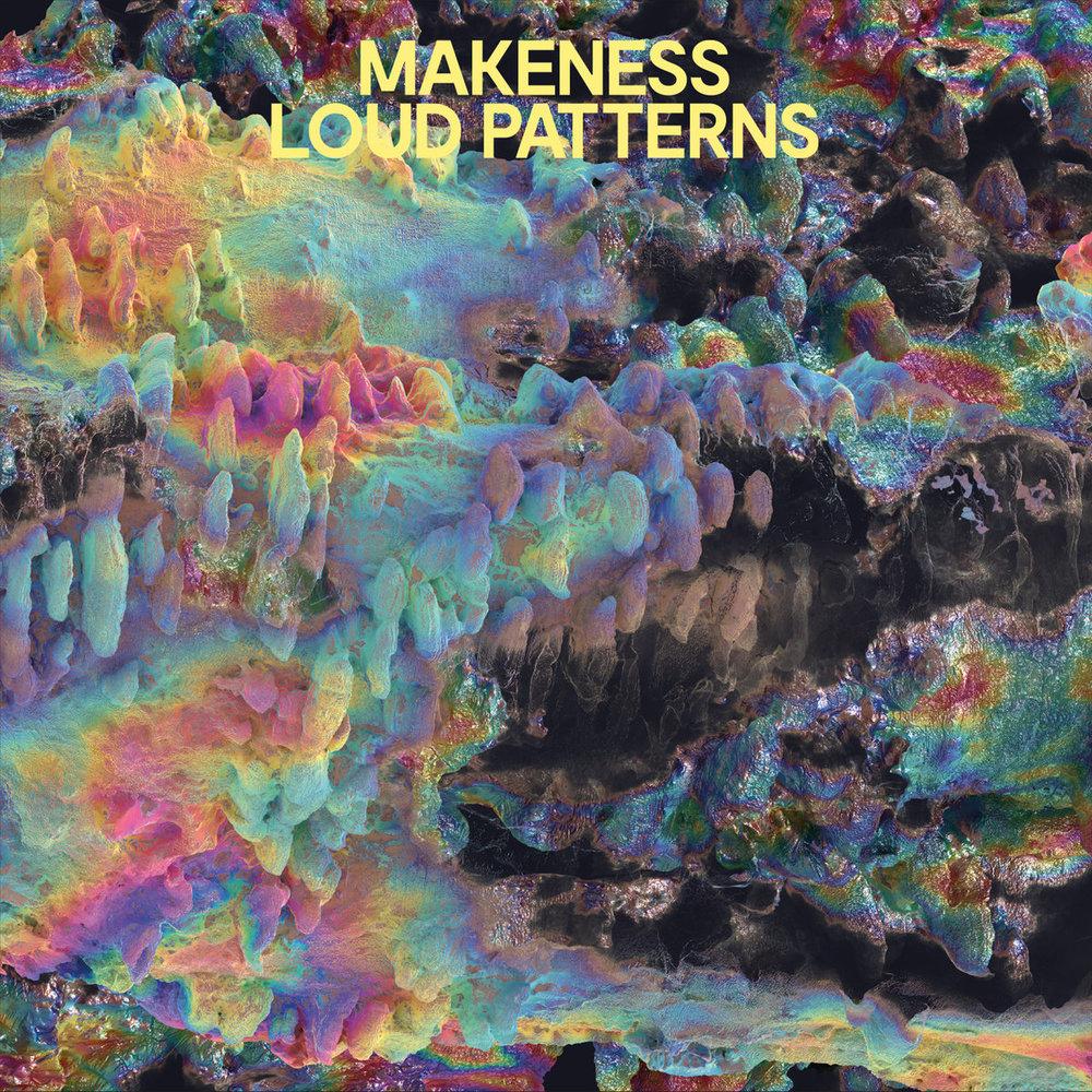 'Loud Patterns' by Makeness