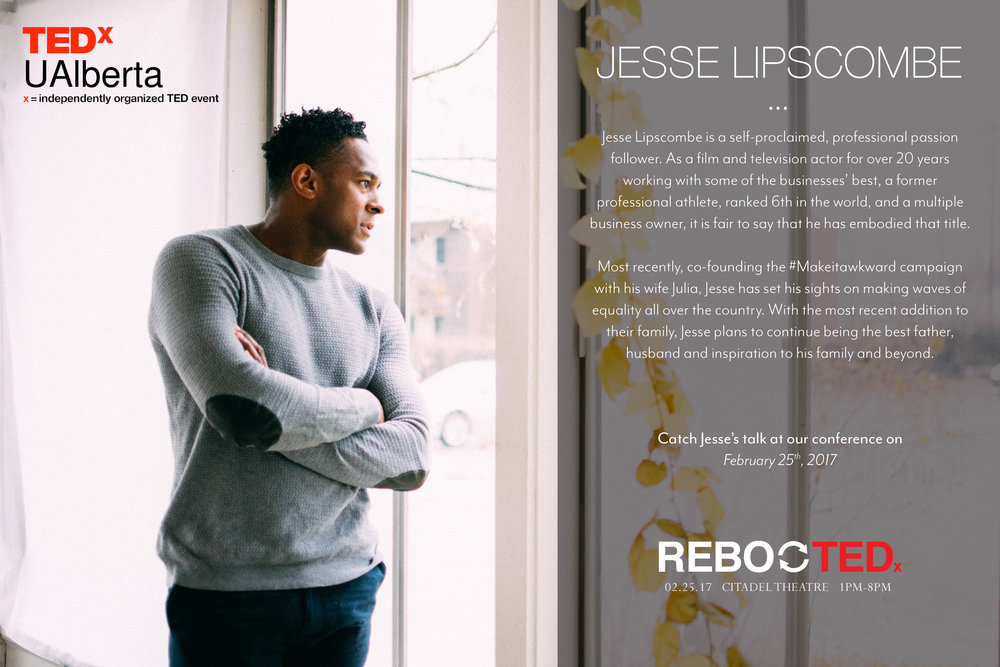 Jesse Lipscombe Jesse Lipscombe is a self-proclaimed, professional passion follower. As a film and television actor for over 20 years working with some of the businesses best, a former professional athlete, ranked 6th in the world and a multiple business owner, it is fair to say that he has embodied that title. Most recently, co-founding the #MakeItAwkward campaign with his wife Julia, Jesse has set his sights on making waves of equality all over the country. With the most recent addition to their family, Jesse plans to continue being the best father, husband and inspiration to his family and beyond.
