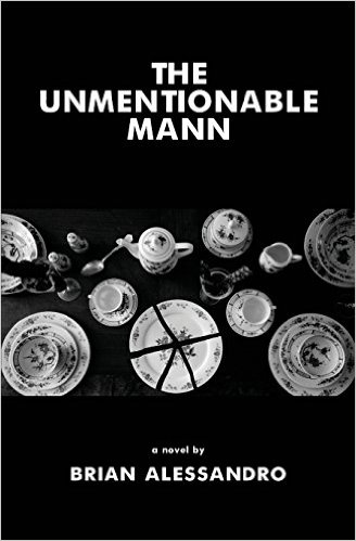 The Unmentionable Mann by Brian Alessandro (Cairn Press)  Available at Barnes & Noble, Amazon