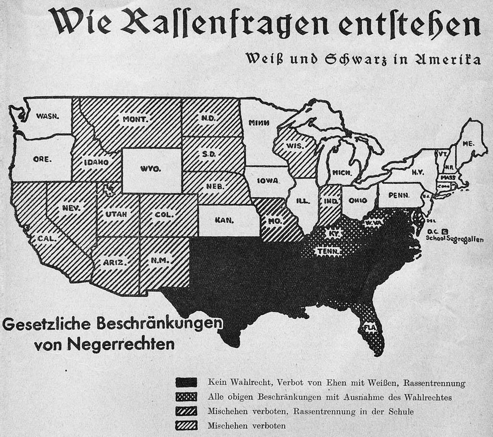 'How Race Questions Arise.' A map of the 48 states showing 'Statutory Restrictions on Negro Rights,' which appeared in the Nazi propaganda magazine  Neues Volk  in 1936. (Courtesy of University of Michigan Library, appearing in James Q. Whitman's  Hitler's American Model)