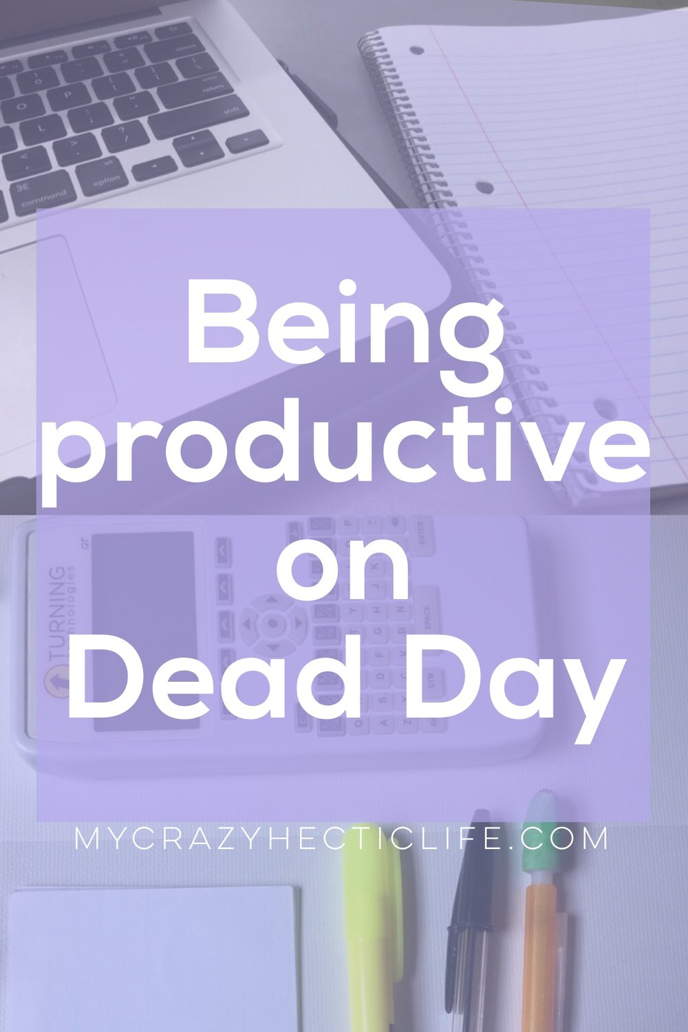 Get your stuff done on dead day!
