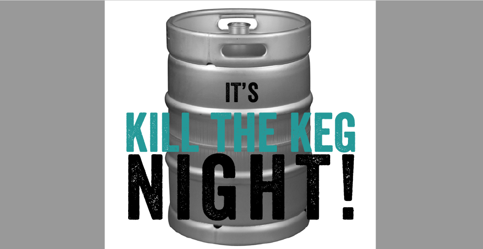 "Kill a keg. Get a pint!  Join us this Friday for Kill the Keg Night at Ounces!    HERE'S HOW IT WORKS: 1) We pick the beer (and discount pints to $4).  2) You drink the beer…AND start blowing thru kegs! 3) Every time a keg blows, we… a)    give away a prize b)   and…if you are the lucky customer who ""blows"" the keg, your next pint is on us!"