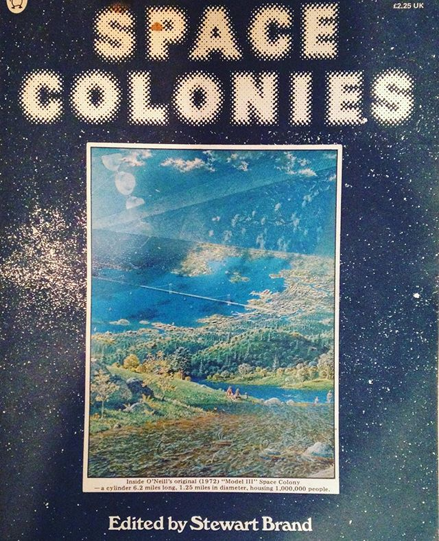 Space Colonies ✨ for when life on Earth gets... you know.... Edited by the great Stewart Brand, of Whole Earth Catalog fame.