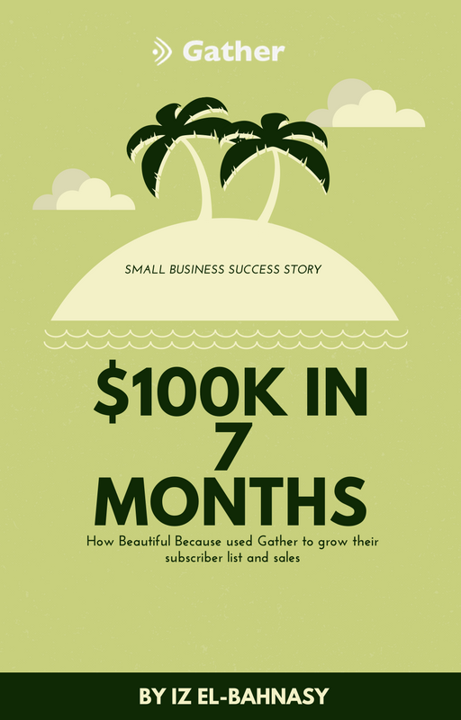 100k in 7 months with Gather and Shopify