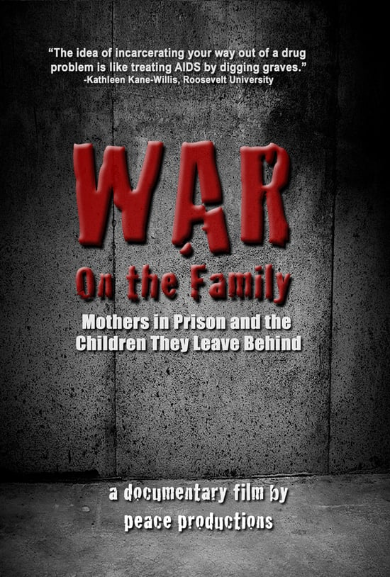 WAR ON THE FAMILY - Mothers in Prison and the Children They Leave Behind