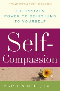 """Self-Compassion: The Proven Power of Being Kind to Yourself"""