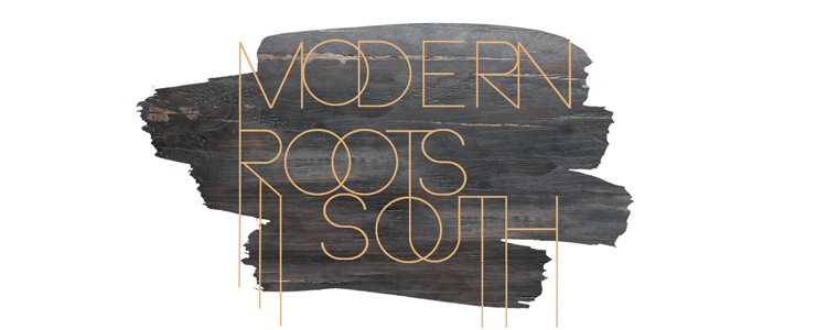 Modern Roots South