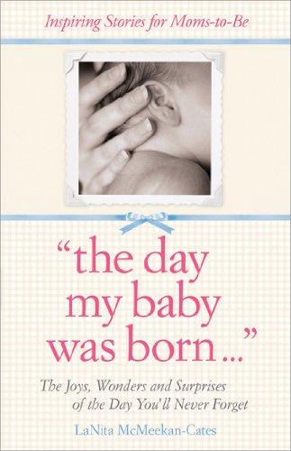 The Day my Baby was Born - LaNita McKeenan-Cates