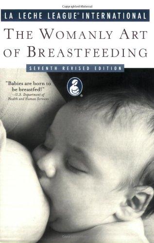 The Womanly Art of Breastfeeding - La Leche League