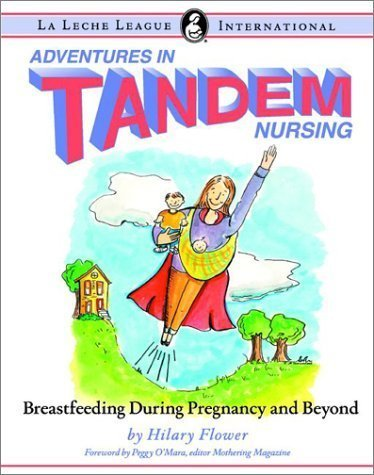 Adventures in Tandem Nursing - Hilary Flower