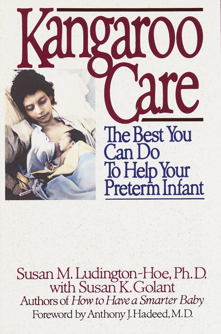 Kangaroo Care - Susan M. Ludington-Hoe