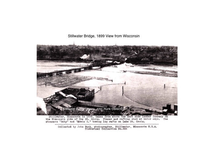 This is a view of the First Stillwater Bridge from the Wisconson side side of the St. Croix River.  The date is 1899.