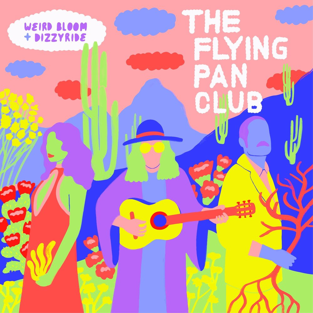 ODDWOP-09 /// WEIRD BLOOM + DIZZYRIDE  The Flying Pan Club