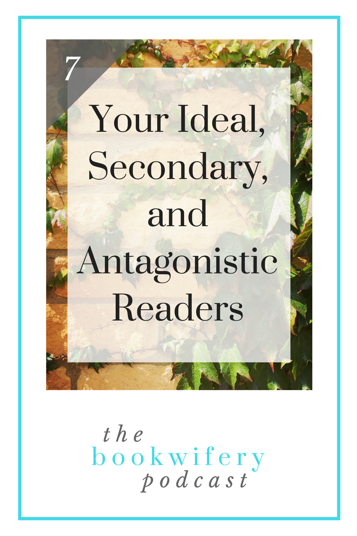 Your Ideal, Secondary, and Antagonistic Readers