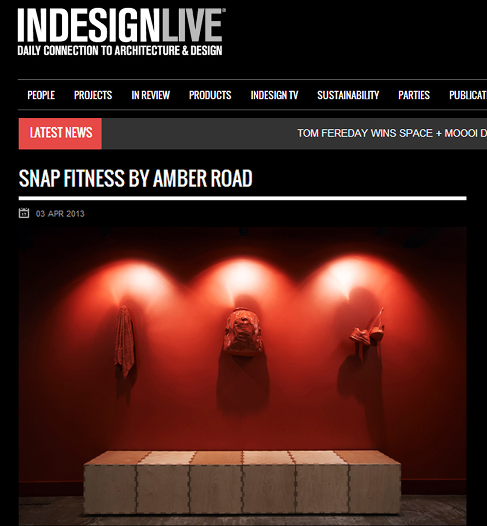 APRIL 2013 |  INDESIGN LIVE - SNAP FITNESS