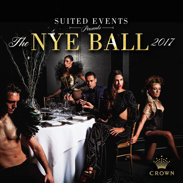 -                   Suited - The NYE Ball 17Suited Events are rolling out the red carpet for our glamorous guests as we return to the six-star Crown Towers Ballroom to present Suited - The NYE Ball and welcome 2018 in with a BANG!Tickets on sale now from Ticketbooth.com.au - After Pay Available.