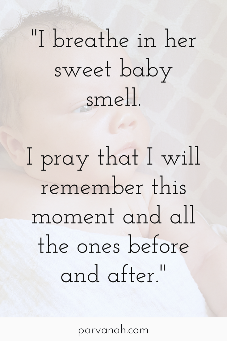 """I breathe in her sweet baby smell.  I pray that I will remember this moment and all the ones before and after.""  - Tina Quade of Parvanah Wellness"