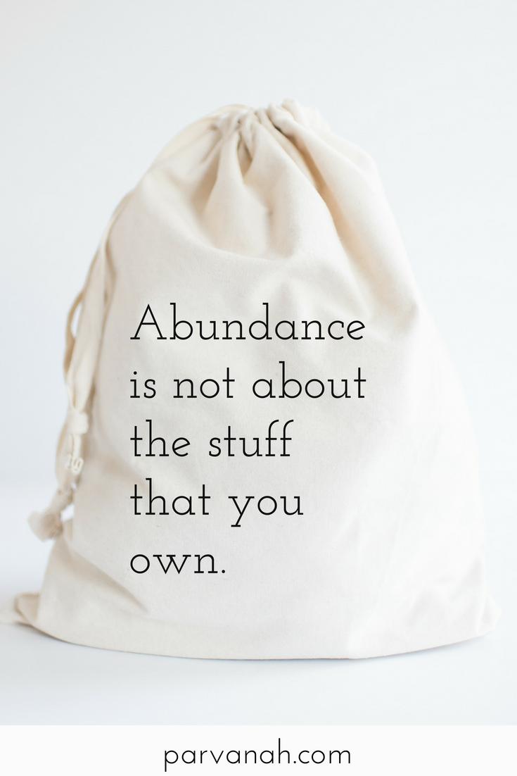 """Abundance is not about the stuff you own."" - Tina Quade, Parvanah Wellness"