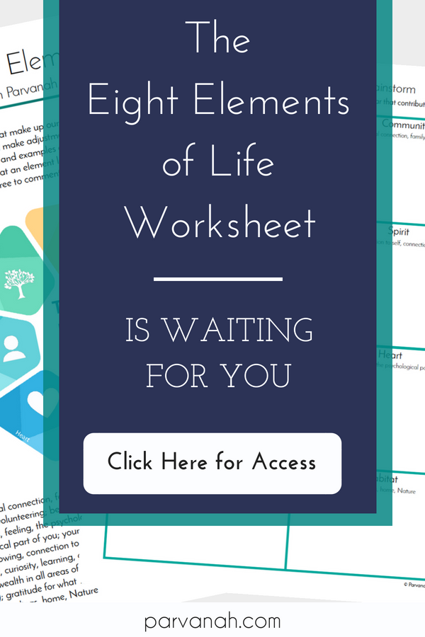 The Eight Elements of Life self care worksheet freebie from parvanah.com