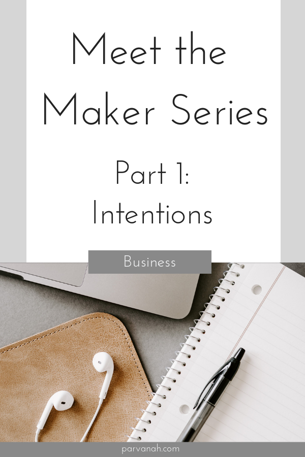 It's March! That means Meet the Maker month is here. This month I'll be pulling back the curtains at Parvanah Collective - giving you insights into what I do, why I do it, and how it all feels.