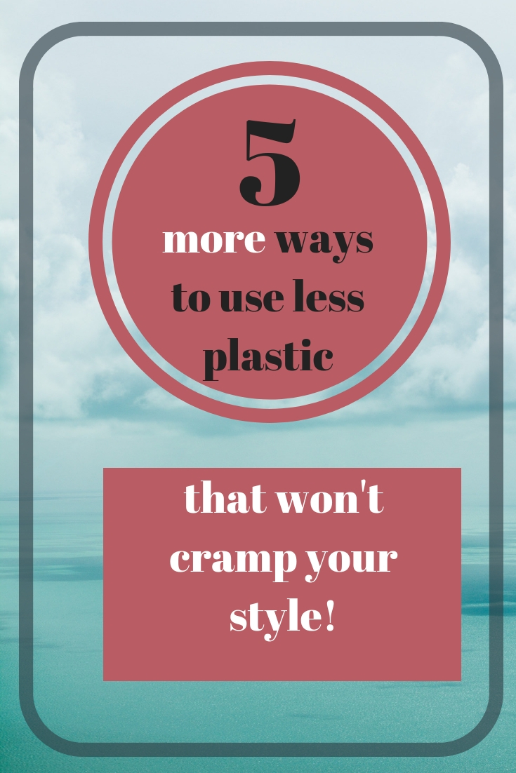5 more ways to reduce use of plastic.jpg