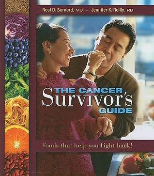 The Cancer Survivor's Guide, Neal D. Barnard, M.D.