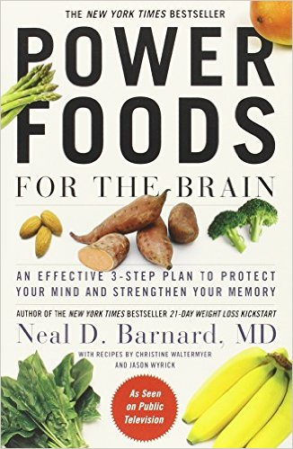Power Foods for the Brain, Neal D. Barnard, M.D.