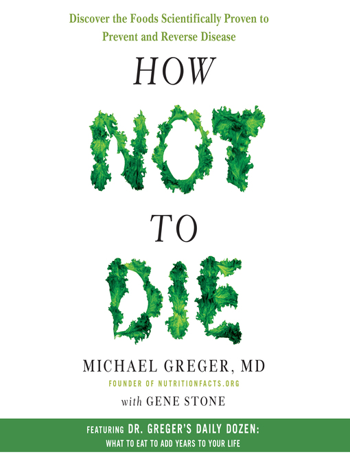 How Not to Die, Michael Greger, M.D.