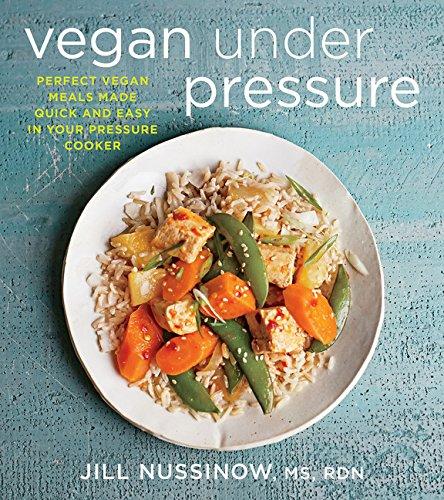 Vegan Under Pressure, Jill Nussinow