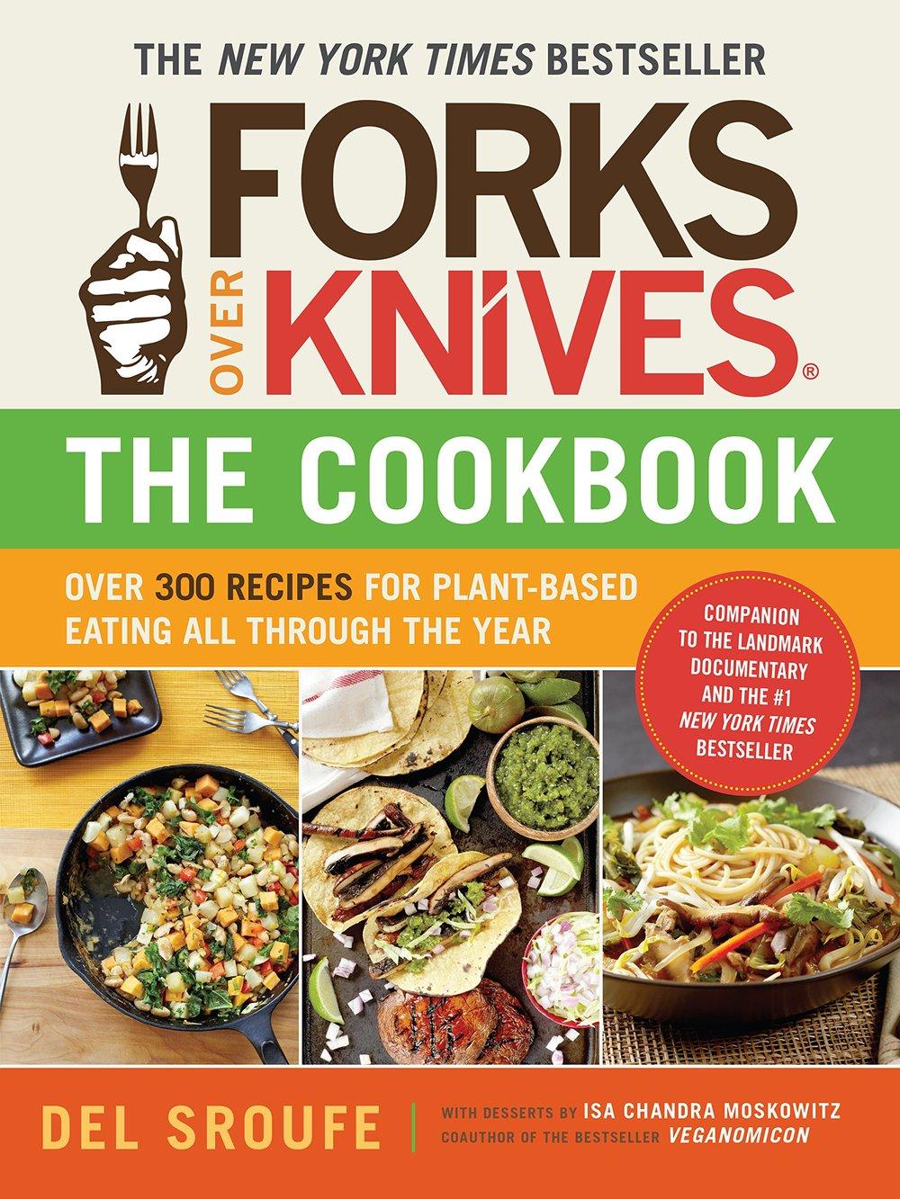 Forks Over Knives Cookbook, Del Sroufe