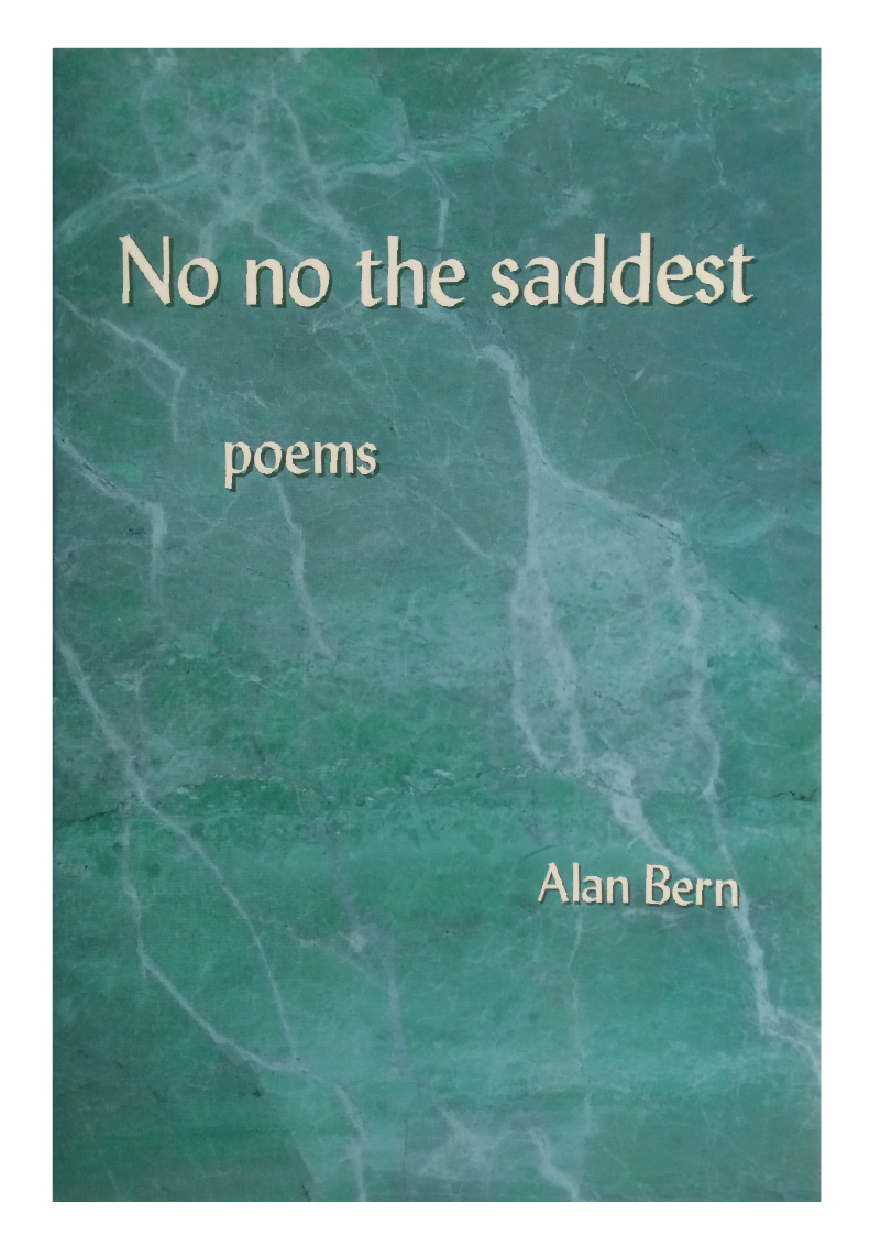 No no the saddest — poems by Alan Bern                  Fithian Press 2004