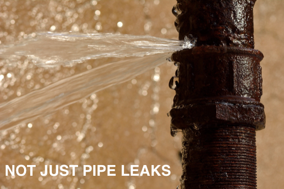 NOT JUST PIPE LEAKS